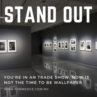 stand out in the crowd during an exhibition
